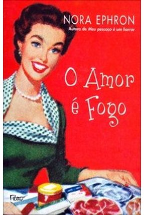 O Amor é Fogo - Ephron,Nora pdf epub