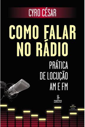 Como Falar no Rádio - Prática de Locução Am e Fm - 10ª Ed. - Cesar,Cyro   Hoshan.org