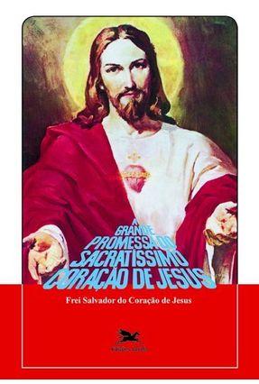 Grande Promessa do Sacratíssimo Cristianismo (a) - Vários Autores   Nisrs.org