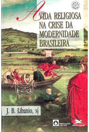Vida Religiosa na Crise da Modernidade Brasileira (a) - Vários Autores   Hoshan.org