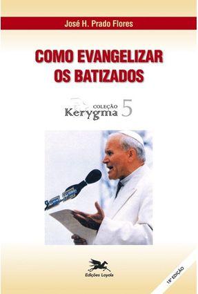 Como Evangelizar Os Batizados - Vários Autores   Hoshan.org