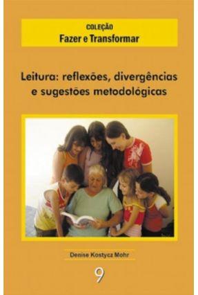 Leitura - Reflexões, Divergências e Sugestões Metodológicas * - Vários Autores pdf epub