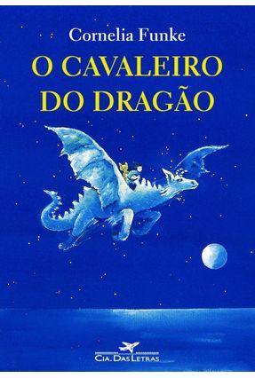 O Cavaleiro do Dragão - Funke,Cornelia | Hoshan.org