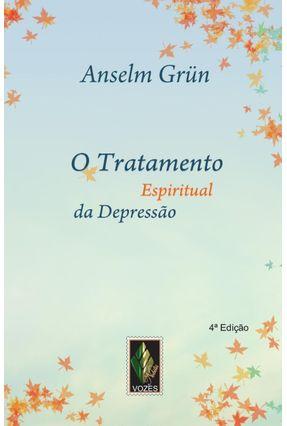O Tratamento Espiritual da Depressão - Impulsos Espirituais - Grün,Anselm pdf epub