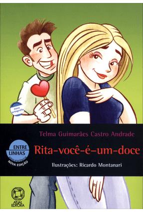 Edição antiga - Rita-você-é-um-doce - Col. Entre Linhas - Conforme a Nova Ortografia - Andrade,Telma Guimarães Castro pdf epub