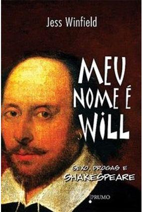 Meu Nome É Will - Sexo , Drogas e Shakespeare - Winfield,Jess | Hoshan.org