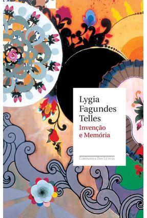 Invenção e Memória - Telles,Lygia Fagundes | Nisrs.org