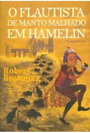 O Flautista de Manto Malhado em Hamelin - Browning,Robert | Nisrs.org