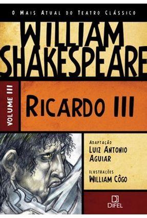 Ricardo III - Vol. III - Col. O Mais Atual do Teatro Clássico - Shakespeare,William | Nisrs.org