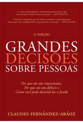 Grandes Decisões Sobre Pessoas - Fernández-aráoz,Claudio | Hoshan.org