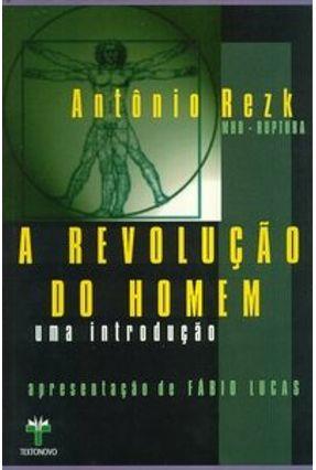 A Revolução do Homem - Uma Introdução - Rezk,Antônio pdf epub
