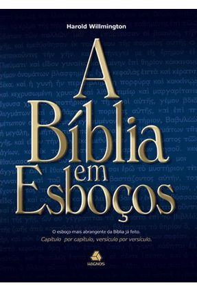 A Biblia em Esboços - Willmington,Harold | Nisrs.org