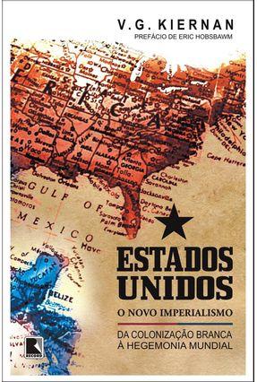 Estados Unidos - O Novo Imperialismo - Kiernan,V. G.   Tagrny.org