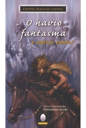 O Navio Fantasma e Outros Contos Vikings - Col. Contos Mágicos Vikings - Forjaz,Sonia Salerno pdf epub