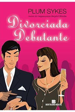 Divorciada Debutante - Sykes,Plum pdf epub