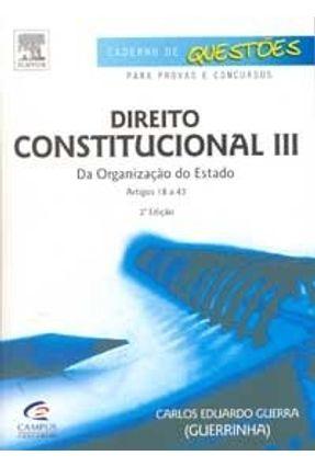 Direito Constitucional III - Série Caderno de Questões para Provas e Concursos - 2ª Ed. 2007 - Guerra,Carlos Eduardo   Hoshan.org