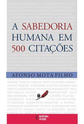 A Sabedoria Humana em 500 Citações - Mota Filho,Afonso | Tagrny.org