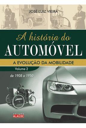 História do Automóvel - Vol. 2 - Vieira,José Luiz | Hoshan.org