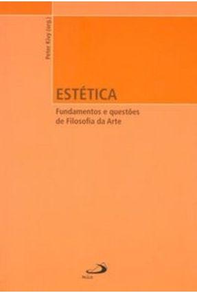 Estética : Fundamentos e Questões de Filosofia da Arte - Kivy,Peter | Tagrny.org
