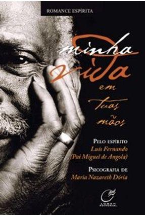Minha Vida em Tuas Mãos - Fernando,Luís | Tagrny.org