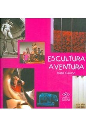 Escultura Aventura - Canton,Katia pdf epub