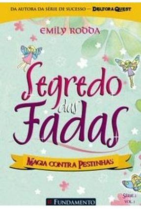 Segredo das Fadas 2.3 - Magia Contra Pestinhas - Rodda,Emily   Nisrs.org