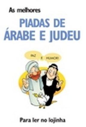 As Melhores Piadas de Árabe e Judeu - Para Ler no Lojinha - Pimentel,Luis pdf epub