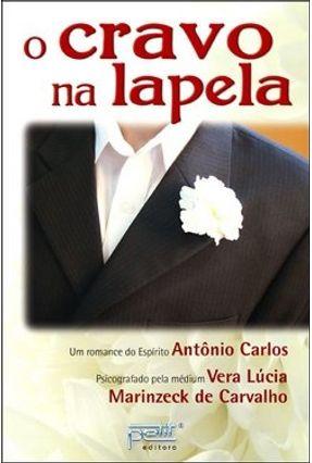 O Cravo na Lapela - Carvalho,Vera Lucia Marinzeck | Tagrny.org