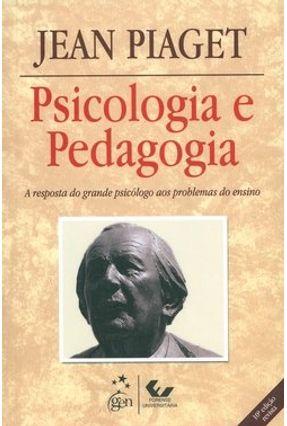 Psicologia e Pedagogia - 10ª Ed. 2010 - Piaget,Jean | Tagrny.org