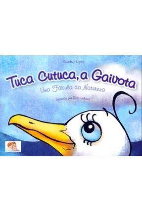 Tuca Cutuca, A Gaivota - Lopes,Sandra   Hoshan.org
