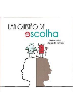 Uma Questão de Escolha - Paviani,Agnaldo | Hoshan.org