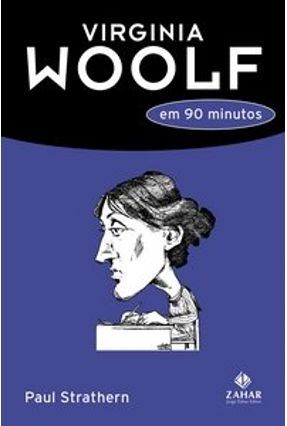 Virginia Woolf em 90 Minutos - Strathern, Paul | Hoshan.org