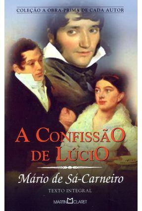 A Confissão De Lúcio - Coleção A Obra-Prima do Autor - Sá-Carneiro,Mário De | Hoshan.org