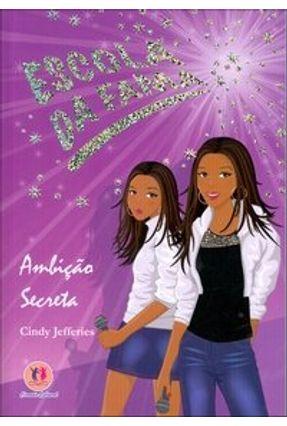 Escola da Fama - Ambição Secreta - Jefferies,Cindy | Hoshan.org