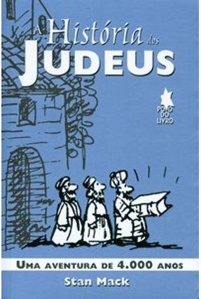 A História dos Judeus - MacK,Stan | Tagrny.org