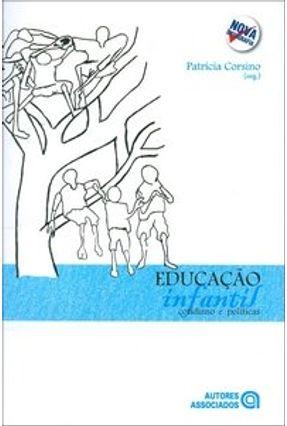 Educação Infantil - Cotidiano e Políticas - Corsino,Patricia | Nisrs.org