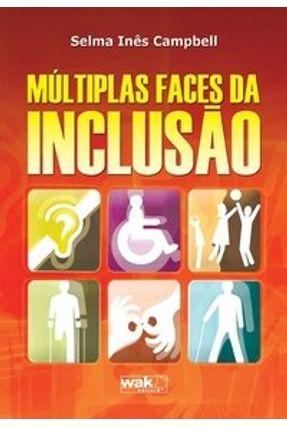 Múltiplas Faces da Inclusão - Campbell,Selma Inês | Hoshan.org