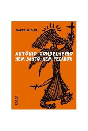 Antônio Conselheiro - Nem Santo, Nem Pecador - Biar,Marcelo   Hoshan.org