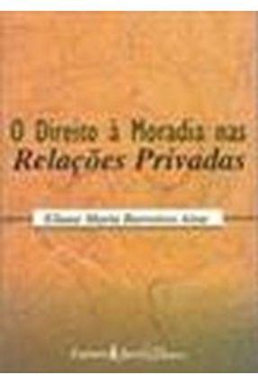 O Direito a Moradia nas Relaçoes Privadas - Aina,Eliane Maria Barreiros pdf epub