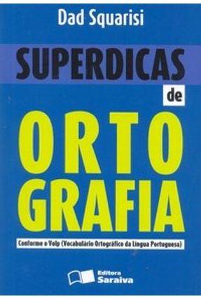 Edição antiga - Superdicas de Ortografia - Conforme Volp ( Vocabul - Squarisi, Dad   Hoshan.org