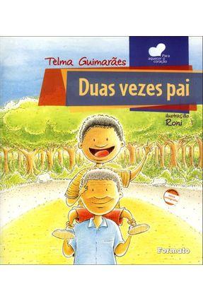 Edição antiga - Duas Vezes Pai - Guimaraes,Telma | Nisrs.org