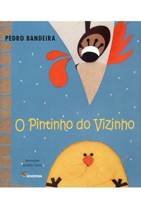 O Pintinho do Vizinho - 2ª Ed. 2012 - Col. Risos e Rimas - Bandeira,Pedro | Tagrny.org