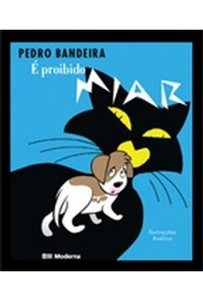 É Proibido Miar - 4ª Ed. - Bandeira,Pedro | Tagrny.org