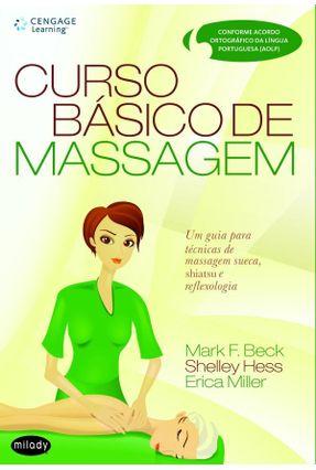 Curso Básico de Massagem - Miller,Erica Beck,Mark F. Hess,Shelley   Hoshan.org