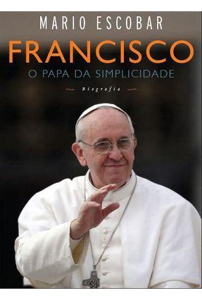 Francisco - o Papa da Simplicidade - Escobar,Mario pdf epub