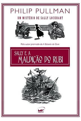 Sally e a Maldição do Rubi - Pullman,Philip | Hoshan.org