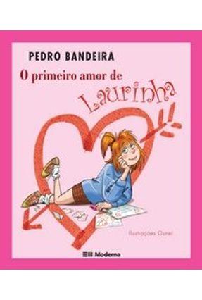 O Primeiro Amor de Laurinha - Bandeira,Pedro   Hoshan.org