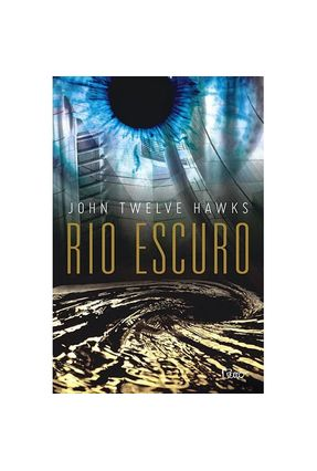Rio Escuro - Hawks,John Twelve | Tagrny.org
