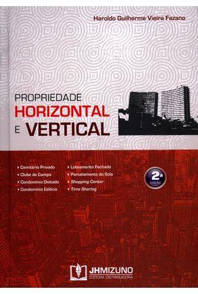 Propriedade Horizontal e Vertical - 2ª Ed. 2014 - Fazano,Haroldo Guilherme Vieira pdf epub