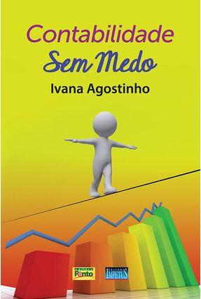 Contabilidade Sem Medo - De Oliveira Agostinho,Ivana Paula pdf epub